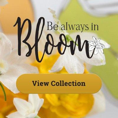 Be Always in Bloom